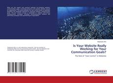 Buchcover von Is Your Website Really Working for Your Communication Goals?