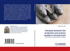 Portada del libro de Interplay between the proteome and sensory quality in farmed trout