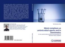 Borítókép a  Metal complexes as antimicrobial agents and in biomimetics - hoz