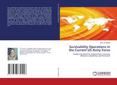 Bookcover of Survivability Operations in the Current US Army Force