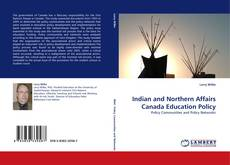 Capa do livro de Indian and Northern Affairs Canada Education Policy