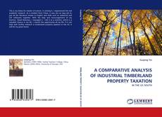 Capa do livro de A COMPARATIVE ANALYSIS OF INDUSTRIAL TIMBERLAND PROPERTY TAXATION