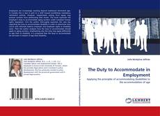 Bookcover of The Duty to Accommodate in Employment