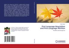 Bookcover of First Language Acquisition and First Language Attrition