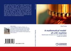 Bookcover of A mathematical model  of a DC machine