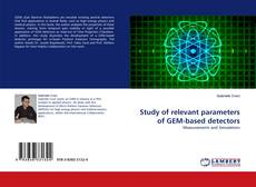 Bookcover of Study of relevant parameters of GEM-based detectors
