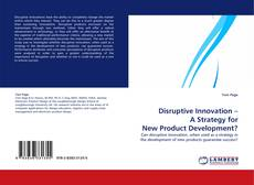 Bookcover of Disruptive Innovation – A Strategy for New Product Development?