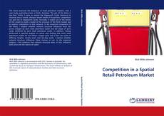 Обложка Competition in a Spatial Retail Petroleum Market