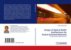 Couverture de Design of Optical Buffer Architectures for Packet-Switched Networks