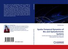 Bookcover of Spatio-Temporal Dynamics of Bio and Optoelectronic Systems