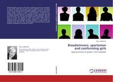 Couverture de Breadwinners, sportsmen and conforming girls