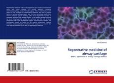 Bookcover of Regenerative medicine of airway cartilage