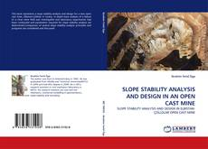SLOPE STABILITY ANALYSIS AND DESIGN IN AN OPEN CAST MINE的封面