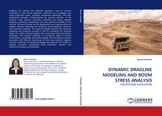 DYNAMIC DRAGLINE MODELING AND BOOM STRESS ANALYSIS的封面