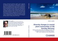 Bookcover of Diversity changes in coastal plant communities at SW Karmøy (Norway)
