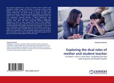 Buchcover von Exploring the dual roles of mother and student teacher