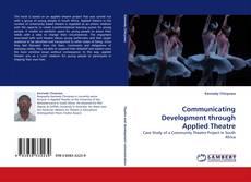 Copertina di Communicating Development through Applied Theatre