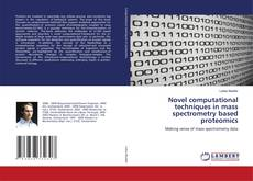 Bookcover of Novel computational techniques in mass spectrometry based proteomics