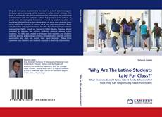 """Bookcover of """"Why Are The Latino Students Late For Class?"""""""