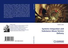 Buchcover von Systems Integration and Substance Abuse Service Delivery