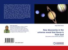 Bookcover of New discoveries in the universe reveal that Quran is from God