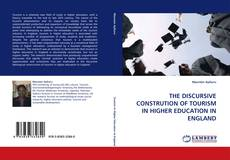 Buchcover von THE DISCURSIVE CONSTRUTION OF TOURISM IN HIGHER EDUCATION IN ENGLAND
