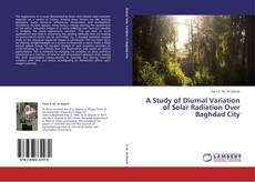 Bookcover of A Study of Diurnal Variation of Solar Radiation Over Baghdad City