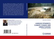 Bookcover of LANDUSE DYNAMICS; CLIMATE CHANGE AND URBAN FLOOING