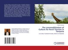 The commoditization of Culture for Rural Tourism in Tanzania的封面