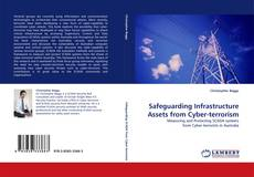 Bookcover of Safeguarding Infrastructure Assets from Cyber-terrorism