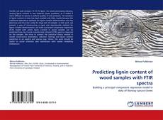 Bookcover of Predicting lignin content of wood samples with FTIR spectra