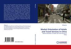 Portada del libro de Market Orientation of Hotels and Travel Services in China