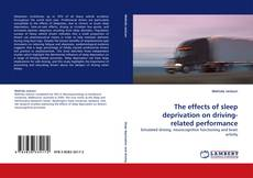 Bookcover of The effects of sleep deprivation on driving-related performance