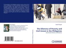 Bookcover of The Dilemma of Poverty and Civil Unrest in the Philippines
