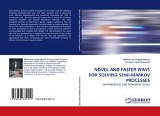 Bookcover of NOVEL AND FASTER WAYS FOR SOLVING SEMI-MARKOV PROCESSES