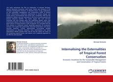 Bookcover of Internalising the Externalities of Tropical Forest Conservation