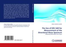 Bookcover of The Use of ERS SAR for Measurement of the Directional Wave Spectrum