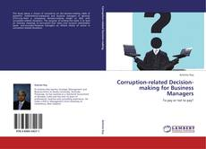 Bookcover of Corruption-related Decision-making for Business Managers
