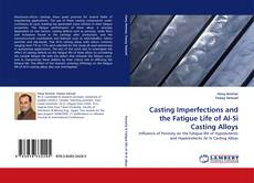 Couverture de Casting Imperfections and the Fatigue Life of Al-Si Casting Alloys