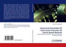 Bookcover of Numerical Simulation Of Twin-screw Extrusion Of Starch Based Material