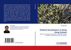 Bookcover of Political Socialization in Hong Kong Schools