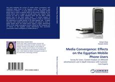 Bookcover of Media Convergence: Effects on the Egyptian Mobile Phone Users