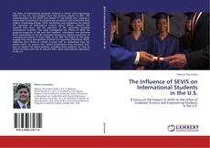 Bookcover of The Influence of SEVIS on International Students  in the U.S.