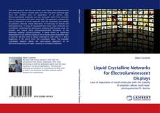 Bookcover of Liquid Crystalline Networks for Electroluminescent Displays