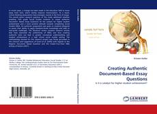 Creating Authentic Document-Based Essay Questions kitap kapağı