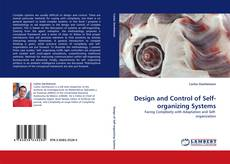 Bookcover of Design and  Control of Self-organizing Systems