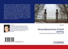 Bookcover of Demystifying House of Sand and Fog