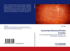 Bookcover of Concerted Electron/Proton Transfer