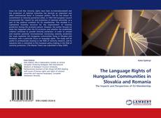 Обложка The Language Rights of Hungarian Communities in Slovakia and Romania