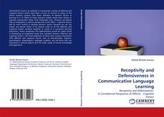 Bookcover of Receptivity and Defensiveness in Communicative Language Learning
